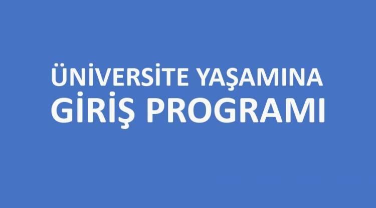 Fakültemizi Yeni Kazanan Öğrenciler İçin Üniversite Yaşamına Giriş (Oryantasyon) Programı